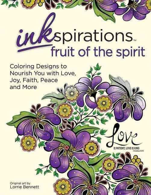 Coloring Designs to Nourish You With Love, Joy, Peace & More: Coloring Designs to Nourish You With Love, Joy, Fai...
