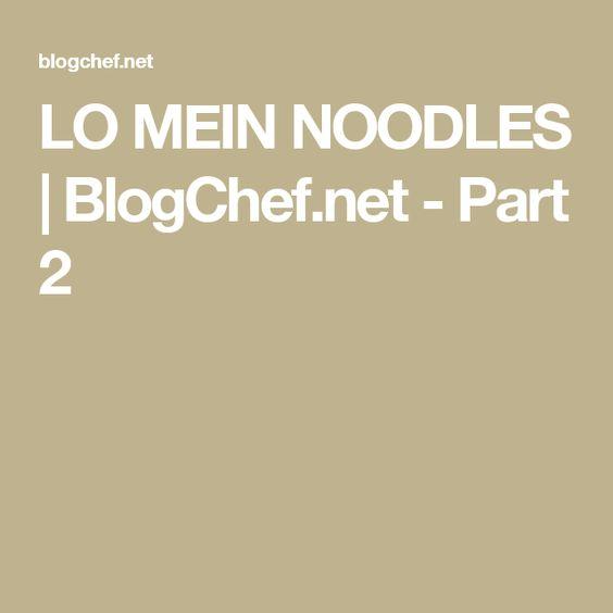 LO MEIN NOODLES | BlogChef.net - Part 2