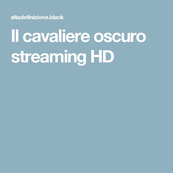 Il cavaliere oscuro streaming HD