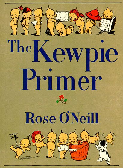 THE KEWPIE PRIMER text and music by Elizabeth V. Quinn with illustrations and introduction by Rose O'Neill, the inventor of the Kewpies (1980 reproduction version of the original 7.5 x 5.5 inches, 118 pages): Elizabeth V. Quinn, Rose O'Neill