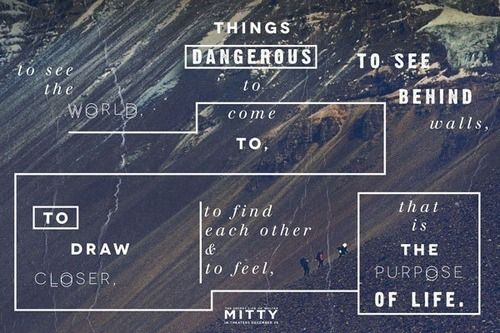 LIFE Magazine Motto from The Secret Life of Walter Mitty.