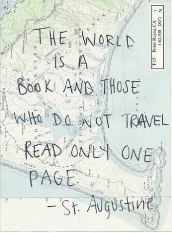 travel <3 - I love this and agree whole-heartedly. I hope I never lose my desire to see and learn new things everyday. Even though it's harder in this economy to find the dough to take big trips, checking out a new neighborhood or nearby town counts!