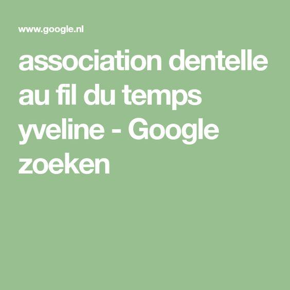 Association Dentelle Au Fil Du Temps Yveline Google Zoeken