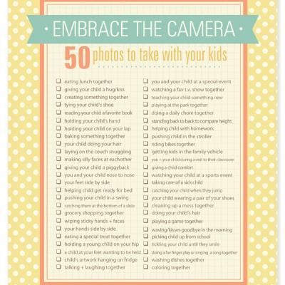 50 photos to take with your kids... this would make a cute project for either mother's or father's day!