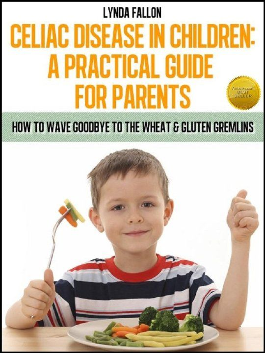 Celiac Disease In Children: A Practical Guide For Parents Book No1 (Gluten Free Recipes For Kids)