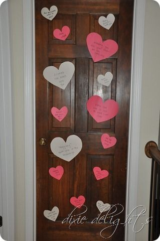 Cute idea... Valentine's Day morning they wake up to hearts attached to their door. On each heart is something that you love about them...