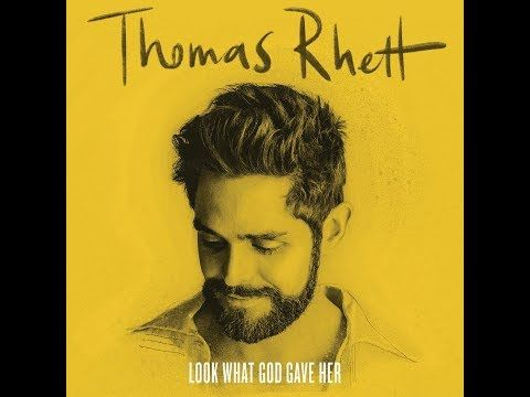Look What God Gave Her Audio Thomas Rhett Youtube Thomas Rhett Thomas Rhett Album Music Album Covers