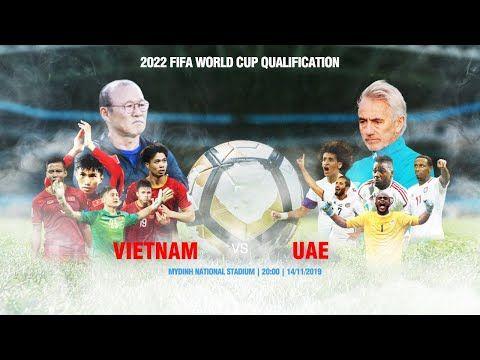 Việt Nam Vs Uae World Cup 2022 Trực Tiếp Vong Loại World Cup Viet Nam Vs Aue 2022 Xem Trực Tiếp Việt Nam Vs Uae Việt Nam Vs U