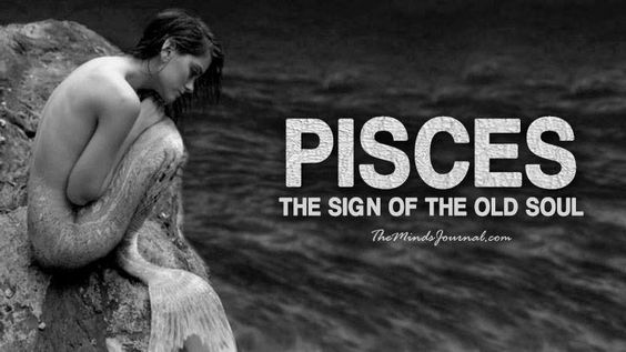 """PISCES: THE SIGN OF THE OLD SOUL - Pisces is the 12th, and last astrological sign in the zodiac. This means, it is one of the oldest and most wise signs. People who are Pisces tend to be considered """"old souls"""" and act much older than their age."""