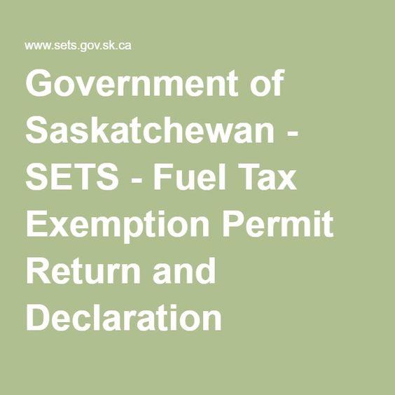 Government of Saskatchewan - SETS - Fuel Tax Exemption Permit Return and Declaration