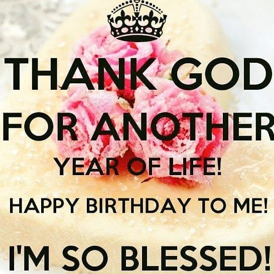 I Thank God For Waking Me Up This Morning To See 33 Years Old I M Grateful I M B Birthday Quotes For Me Best Birthday Quotes Happy Birthday To Me Quotes