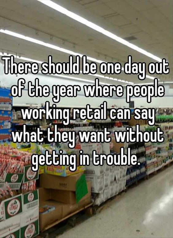 Or any customer service job for that matter...