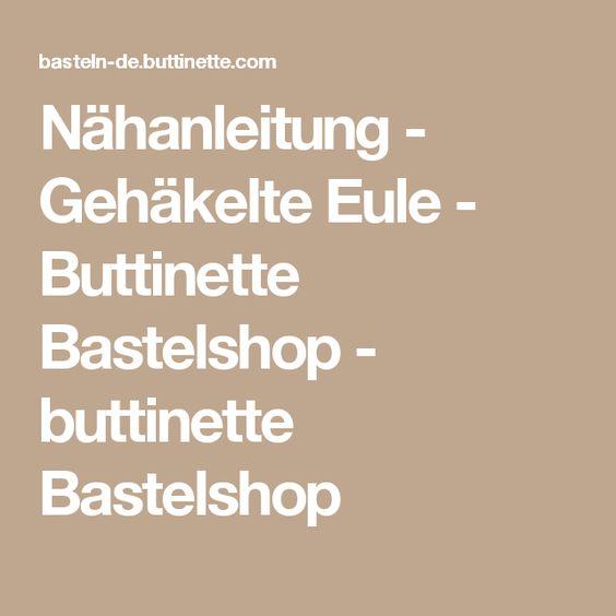Nähanleitung - Gehäkelte Eule - Buttinette Bastelshop - buttinette Bastelshop