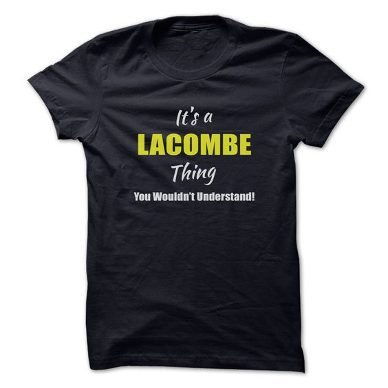 awesome Its a LACOMBE Thing - Best price