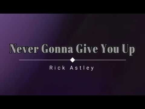 Rick Astley Never Gonna Give You Up Lyric Video Hd Hq Rick Astley Never Gonna Lyrics Rick Astley