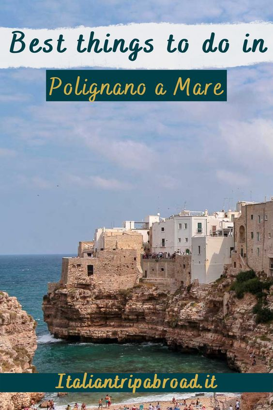 Best things to do in Polignano a Mare Italy
