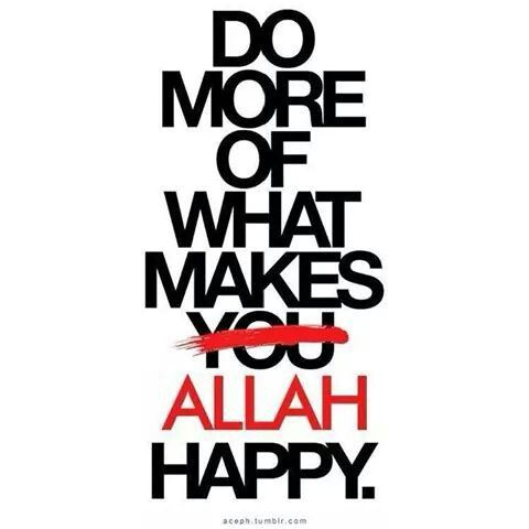 make Allah happy