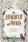 Summer & Bird is a dazzlingly inventive, beautifully told fantasy about two girls on a quest to find their parents in a magical universe.