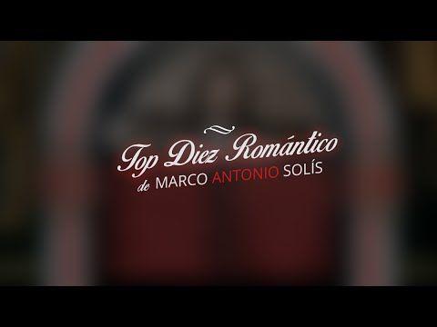 Marco Antonio Solís - Rocola Romántica - YouTube