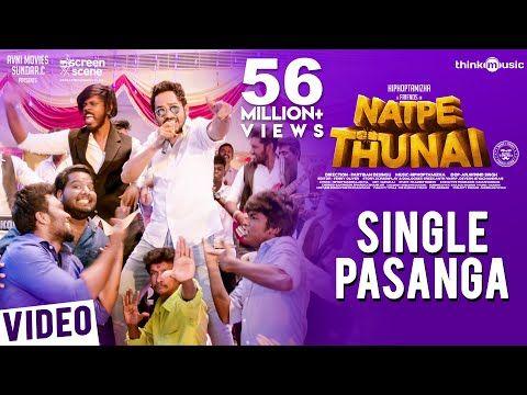 Natpe Thunai Single Pasanga Video Song Hiphop Tamizha Anagha Sundar C Youtube Di 2020 Hip Hop Video Youtube
