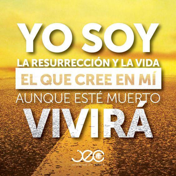 Juan 11:25 Le dijo Jesús: Yo soy la resurrección y la vida; el que cree en mí,aunque esté muerto, vivirá.♔