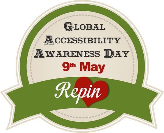 Show your support and Repin for Global Accessibility Awareness Day - 9th May 2013. #GAAD