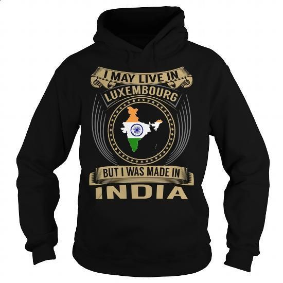 Live in Luxembourg - Made in India - Special - #under #hooded sweatshirt. MORE INFO => https://www.sunfrog.com/States/Live-in-Luxembourg--Made-in-India--Special-Black-Hoodie.html?id=60505