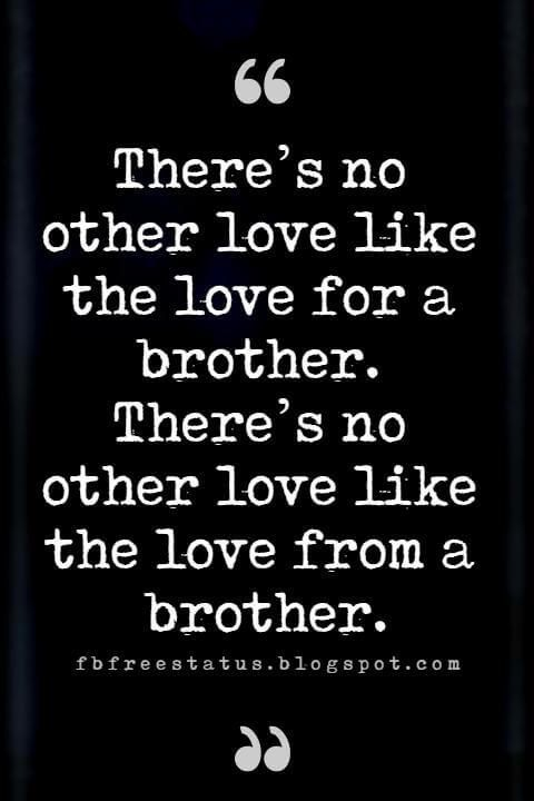 Quotes About Brothers - Brother Quotes And Sibling Sayings ...