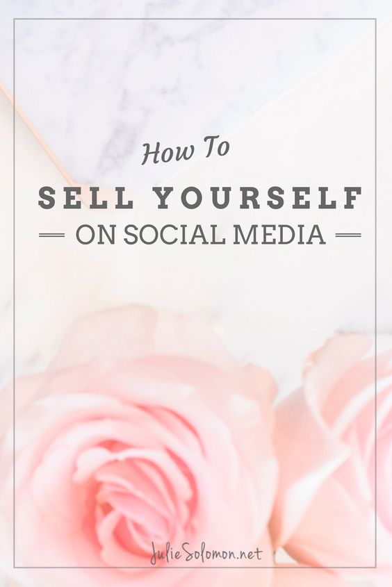 How To Sell Yourself On Social Media - By Julie Solomon, Brand and Blogging Expert.