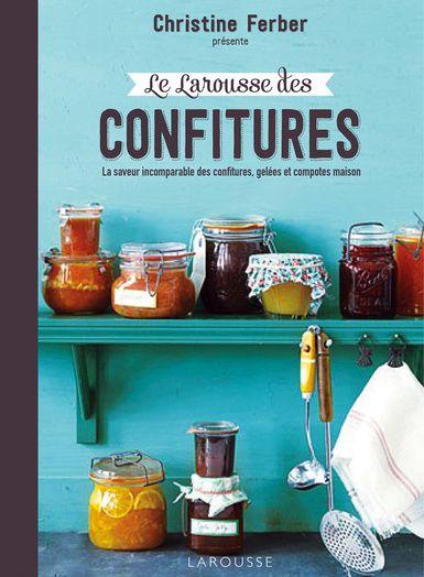"""""""Le Larousse des confitures"""" de Christine Ferber"""