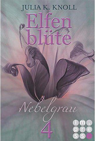 Nebelgrau (Elfenblüte, Teil 4)