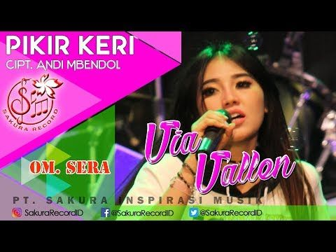 Via Vallen Pikir Keri Om Sera Official Music Video Lagu