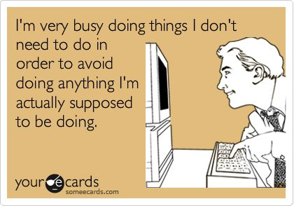 Hahaha! Like surfing Pinterest instead of doing the laundry or housework. Perfect!!