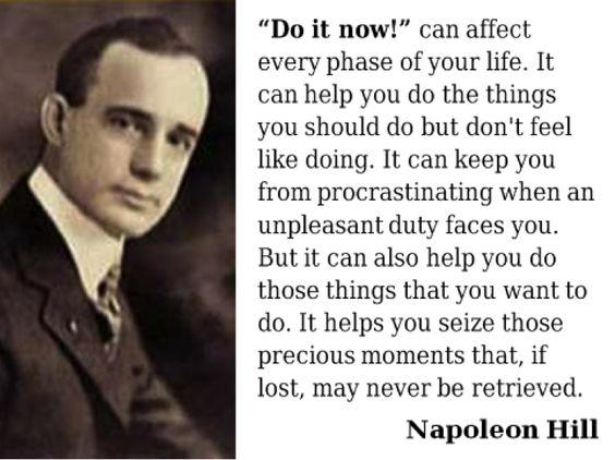Napoleon Hill - Do it now!
