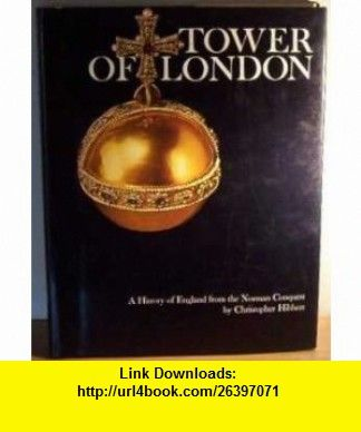 TOWER OF LONDON CHRISTOPHER HIBBERT ,   ,  , ASIN: B001PCS040 , tutorials , pdf , ebook , torrent , downloads , rapidshare , filesonic , hotfile , megaupload , fileserve