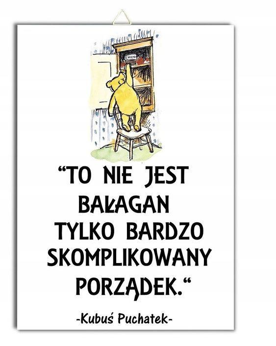 Plakat Kubus Puchatek Cytat To Nie Jest Balagan Tylko Bardzo Skomplikowany Porzadek Informacje O Prod Romantic Quotes Inspirational Quotes Positive Quotes