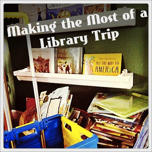 Making the Most of Your Library Trip