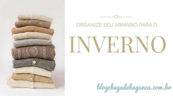 Organize seu armário para o inverno :http://blogchegadebagunca.com.br/organize-seu-armario-para-o-inverno/