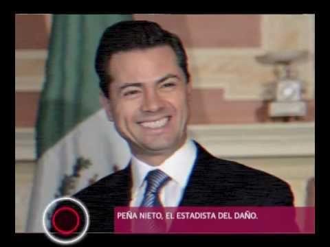 """¡Peña Nieto, el """"ESTADISTA DEL DAÑO""""!"""