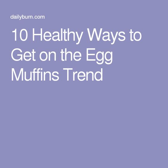 10 Healthy Ways to Get on the Egg Muffins Trend