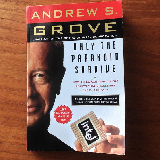 """""""Only the Paranoid Survive"""" by Andy Grove"""