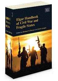 Elgar Handbook of Civil War and Fragile States - edited by Graham K. Brown and Arnim Langer - January 2013 (Elgar Original Reference)