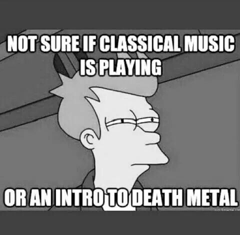 """Perfect Example: Black Damask by Motionless in White. I tricked my dad into listening to it, I told him to """"listen to this cool Piano song"""" and he was all like """"sounds beautiful"""" then BAM! I laughed so hard at his reaction."""