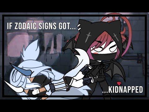 If Zodiac Signs Got Kidnapped Gacha Life Skit Tysm For 150 Subs Silver Wolfie Youtube Zodiac Signs Zodiac Signs Funny Zodiac