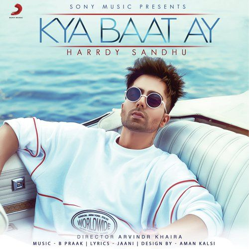 Kya Baat Ay Mp3 Song From Movie Kya Baat Ay Only On Saavn Singer S Harrdy Sandhu Music By B Praak Lyrics By Jaani 2018 Mp3 Song Download Mp3 Song Songs