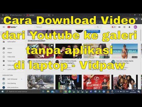 Cara Download Video Dari Youtube Ke Galeri Tanpa Aplikasi Di Laptop Vidpaw Youtube Youtube Video Relax