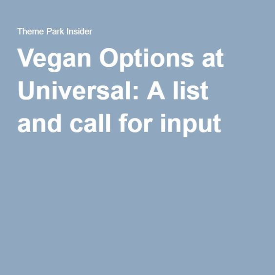 Vegan Options at Universal: A list and call for input. Mythos also has pad thai.