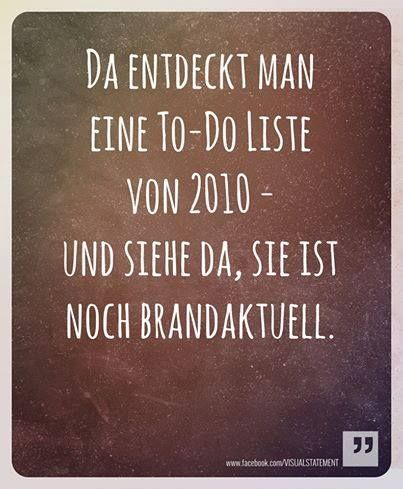 Verheddere Dich nicht in Deiner ToDo-Liste. Sonst wird sie irgendwann unerfüllbar. www.um180grad.de