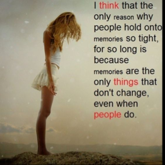 : Hold On, Sayings Quotes, Quotess, Memories Quote, Memories Don T, So True, People Change, Quotes Sayings, Don T Change