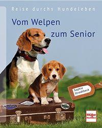 Easy Dogs / Vom Welpen zum Senior – Reise durchs Hundeleben, Sophie Strodtbeck, Rezension von Maria Rehberger